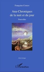 Françoise Cohen - Ana-Chroniques de la nuit et du jour.
