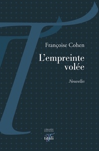 Françoise Cohen - L'empreinte volée.