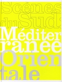 Françoise Cohen - Scènes du Sud : Méditerranée orientale.