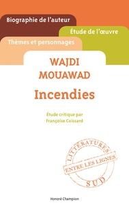 Françoise Coissard - Wajdi Mouawad, Incendies.