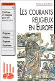 Françoise Colin-Bertin - Les courants religieux en Europe.