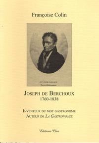 Françoise Colin - Joseph de Berchoux (1760-1838) - Inventeur du mot gastronome, auteur de La Gastronomie.