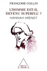 Françoise Collin - L'HOMME EST-IL DEVENU SUPERFLU ? Hannah Arendt.