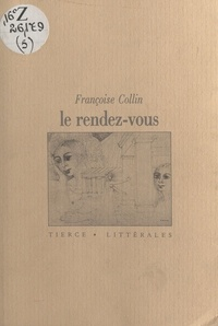 Françoise Collin - Le Rendez-vous.