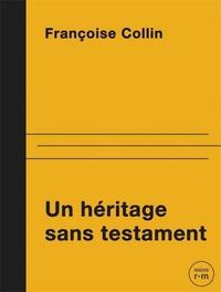 Françoise Collin - Un héritage sans testament.