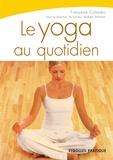 Françoise Colombo - Le yoga au quotidien.