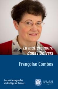 Françoise Combes - La matière noire dans l'Univers.