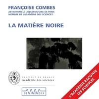 Françoise Combes - La matière noire.