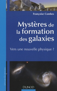 Françoise Combes - Mystères de la formation des Galaxies - Vers une nouvelle physique?.