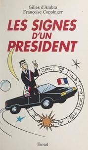 Françoise Coppinger et Gilles D'ambra - Les signes d'un Président.