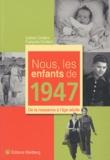 Françoise Cordaro - Nous, les enfants de 1947 - De la naissance à l'âge adulte.