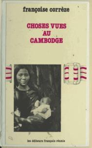 Françoise Corrèze et Madeleine Rebérioux - Choses vues au Cambodge.