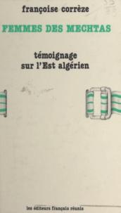 Françoise Corrèze - Femmes des mechtas - Témoignage sur l'Est algérien.