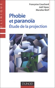 Françoise Couchard et Joël Sipos - Phobie et paranoïa - Etudes de le projection.