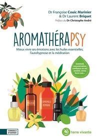 Françoise Couic Marinier et Laurent Briquet - Aromathérapsy - Meux vivre avec les huiles essentielles, l'autohypnose et la méditation.