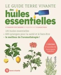 Françoise Couic Marinier et Anthony Touboul - Le guide Terre vivante des huiles essentielles.