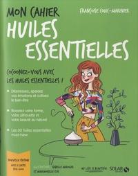 Françoise Couic Marinier - Mon cahier huiles essentielles - Avec 12 cartes feel good.