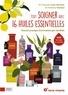 Françoise Couic Marinier et Anthony Touboul - Tout soigner avec 16 huiles essentielles - Manuel pratique d'aromathérapie familiale.