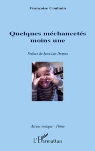 Françoise Coulmin - Quelques mechancetes moins une.