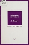 "Françoise Court-Perez - Joris-Karl Huysmans, ""A rebours""."