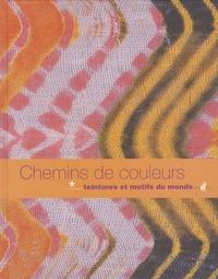 Françoise Cousin - Chemins de couleur - Teintures et motifs du monde.