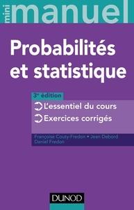 Françoise Couty-Fredon et Jean Debord - Mini Manuel de Probabilités et statistique - 3e éd. - Cours + Annales + Exos.