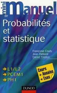Françoise Couty-Fredon et Jean Debord - Mini manuel de probabilités et statistique - Cours + QCM/QROC.