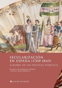 Françoise Crémoux et Danièle Bussy Genevois - Secularización en España (1700-1845) - Albores de un proceso politico.
