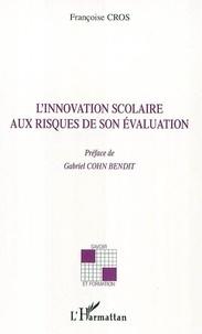 Françoise Cros - L'innovation scolaire aux risques de son évaluation.