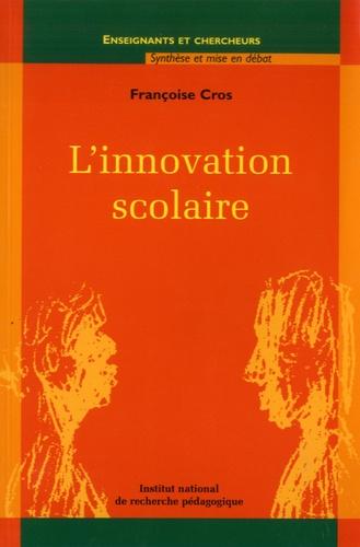 Françoise Cros - L'innovation scolaire.