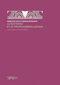 Françoise Cros et Edwige Bombaron - Le doctorat et sa professionnalisation - Quelle place pour la thèse ?.