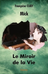 Françoise Cuby - Le miroir de la vie.