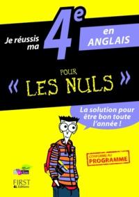 Je réussis ma 4e en anglais pour les nuls - Françoise Cucherat |