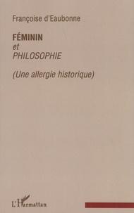 Françoise d' Eaubonne - Féminin et philosophie - Une allergie historique.