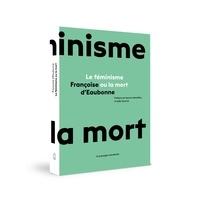 Françoise d' Eaubonne - Feminisme ou la mort (le).