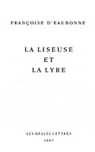 Françoise d' Eaubonne - La liseuse et la lyre.