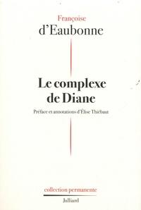Françoise d' Eaubonne - Le complexe de Diane.