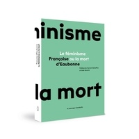 Françoise d' Eaubonne - Le féminisme ou la mort.