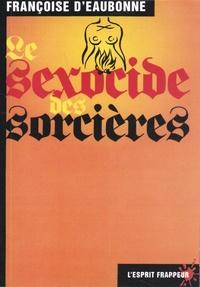 Françoise d' Eaubonne - Le sexocide des sorcières - Fantasme et réalité.