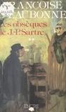 Françoise d' Eaubonne - Les Obsèques de Jean-Paul Sartre (2) : La Mort du prophète.