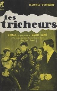 Françoise d' Eaubonne et Marcel Carné - Les tricheurs.