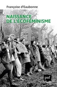 Françoise d' Eaubonne - Naissance de l'écoféminisme.