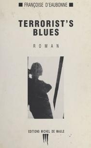 Françoise d' Eaubonne - Terrorist's blues.
