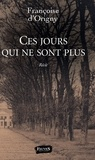 Françoise d' Origny - Ces jours qui ne sont plus.
