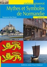 Francoise Dag'naud - Mythes et Symboles de Normandie.