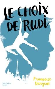 Ebooks disponibles au téléchargement Le choix de Rudi 9782012044425 par Françoise Dargent