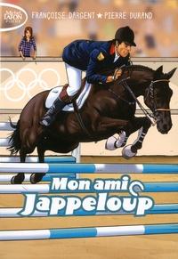 Françoise Dargent et Pierre Durand - Mon ami Jappeloup.