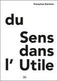 Françoise Darmon - Du sens dans l'utile.