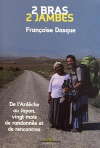 Françoise Dasque - 2 bras 2 jambes.