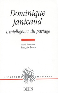 Françoise Dastur - Dominique Janicaud - L'intelligence du partage.